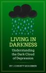 Living in Darkness: Understanding the Dark Cloud of Depression http://amazon.com/author/jchristymckibben
