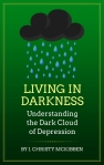Living in Darkness: Understanding the Dark Cloud of Depression http://amazon.com/author/jchristymckibben