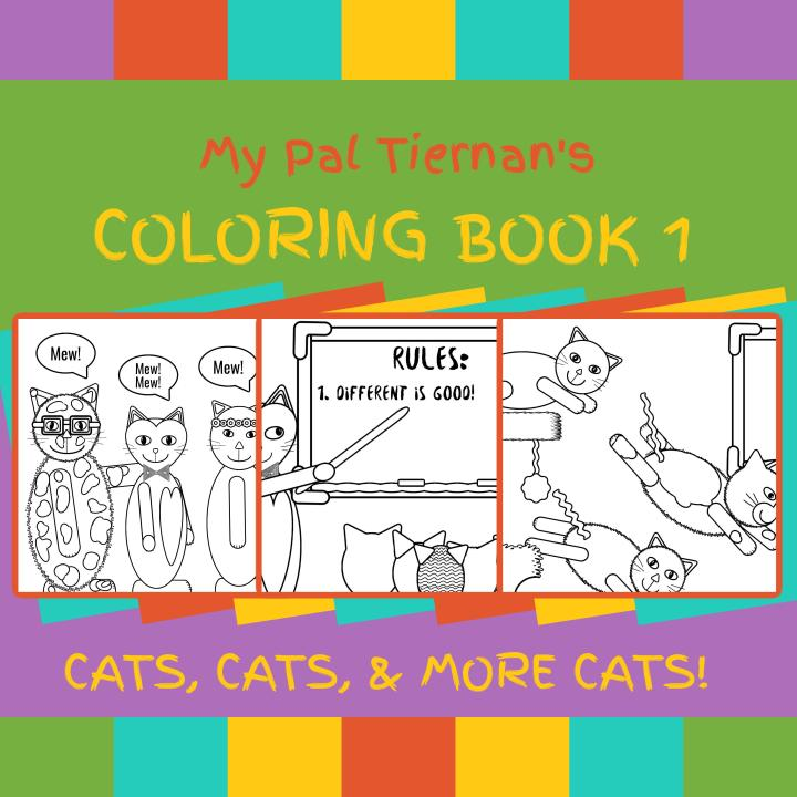 My Pal Tiernan's Coloring Book 1: http://www.amazon.com/dp/1983267740